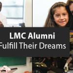 LMC Alumni Fulfill Their Dreams